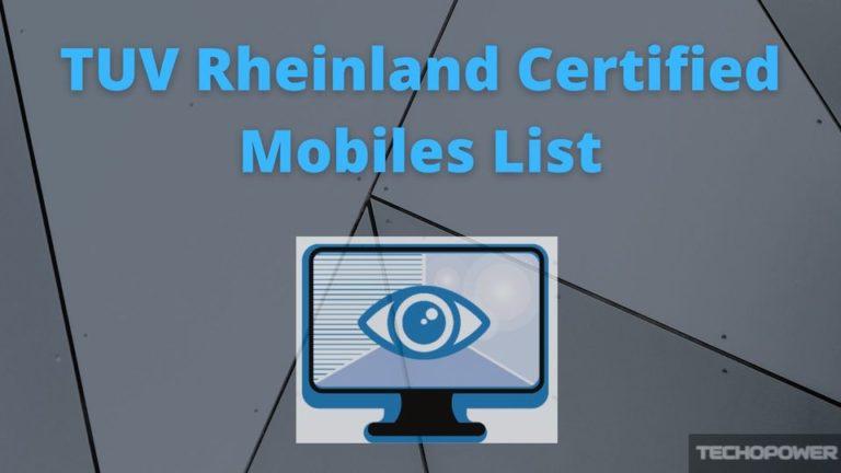 TUV Rheinland Certified Mobiles List
