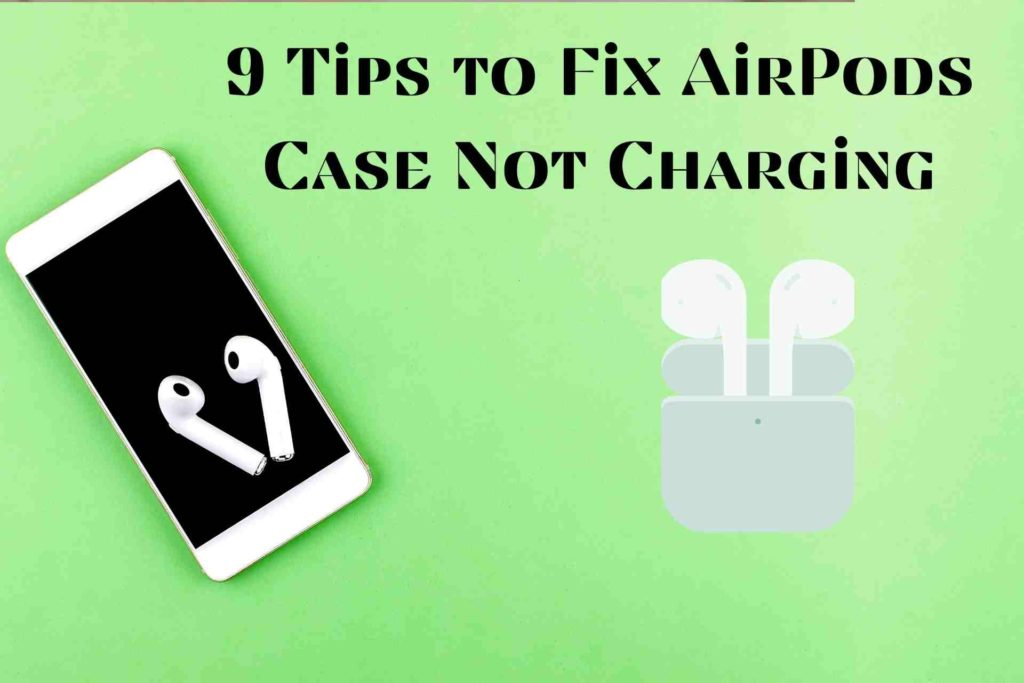 How to Fix AirPods Case Not Charging no light
