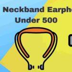 Best Neckband Earphones Under 500