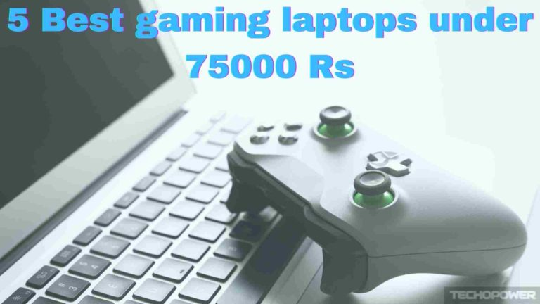 5 Best gaming laptops under 75000 Rs