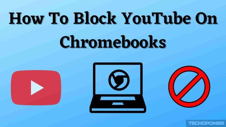 How To Block YouTube On Chromebooks