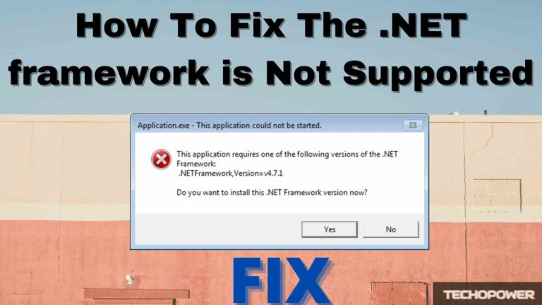 How To Fix The .NET framework is Not Supported