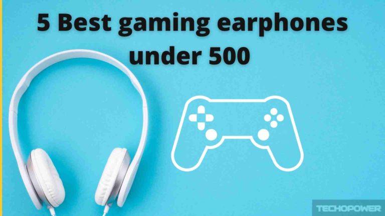 5 Best gaming earphones under 500 For PUBG