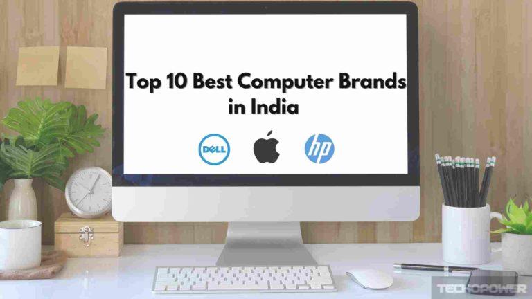 Top 10 Best Computer Brands in India