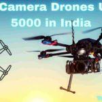 Best Camera Drones Under 5000 in India