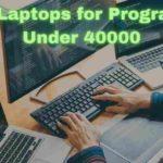 5 Best Laptops for Programming Under 40000